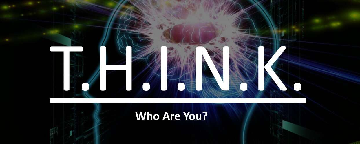 THINK – Who Are You?